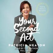 Your Second Act: Inspiring Stories of Transformation Audiobook, by Patricia Heaton