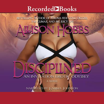 Disciplined: An Invitation Erotic Odyssey Audiobook, by