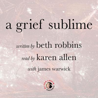 A Grief Sublime Audiobook, by Beth Robbins