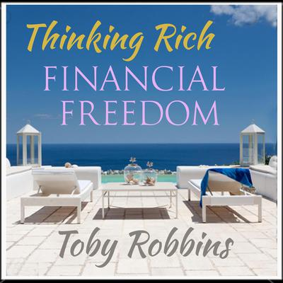 Thinking Rich—Financial Freedom Audiobook, by