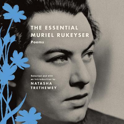 The Essential Muriel Rukeyser: Poems Audiobook, by Muriel Rukeyser