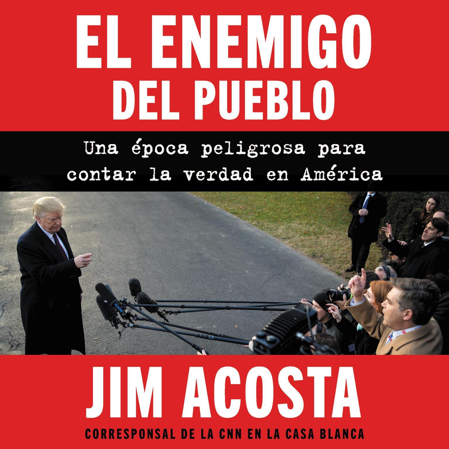 Printable Enemy of the People, The  enemigo del pueblo, El (Span ed): Una epoca peligrosa para contar la verdad en America Audiobook Cover Art