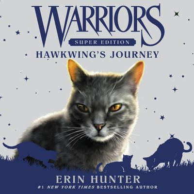 Warriors Super Edition: Hawkwing's Journey Audiobook, by