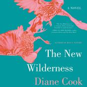 The New Wilderness: A Novel Audiobook, by Diane Cook