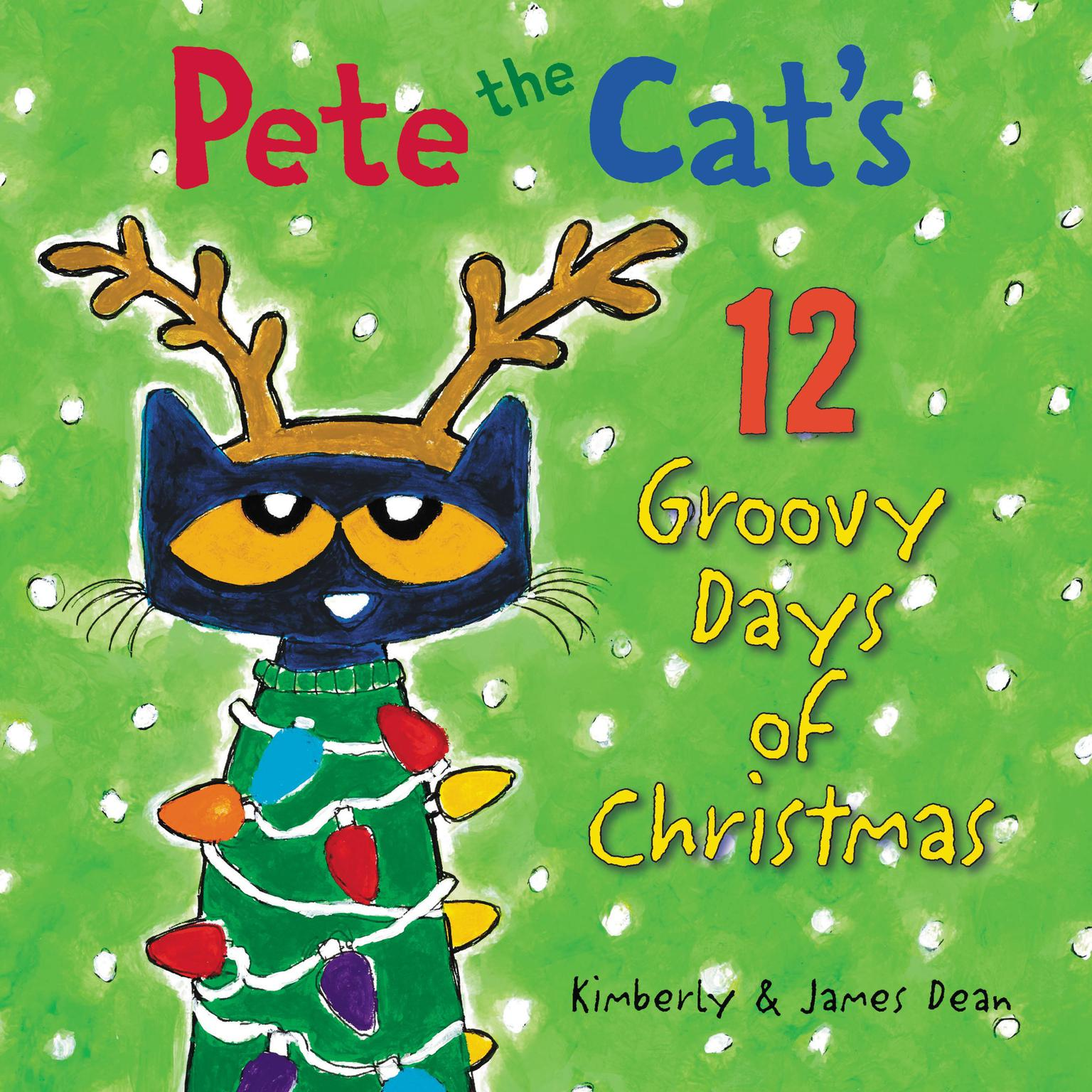 Pete the Cats 12 Groovy Days of Christmas Audiobook, by James Dean