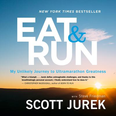 Eat and Run: My Unlikely Journey to Ultramarathon Greatness Audiobook, by