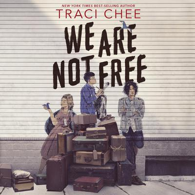 We Are Not Free Audiobook, by