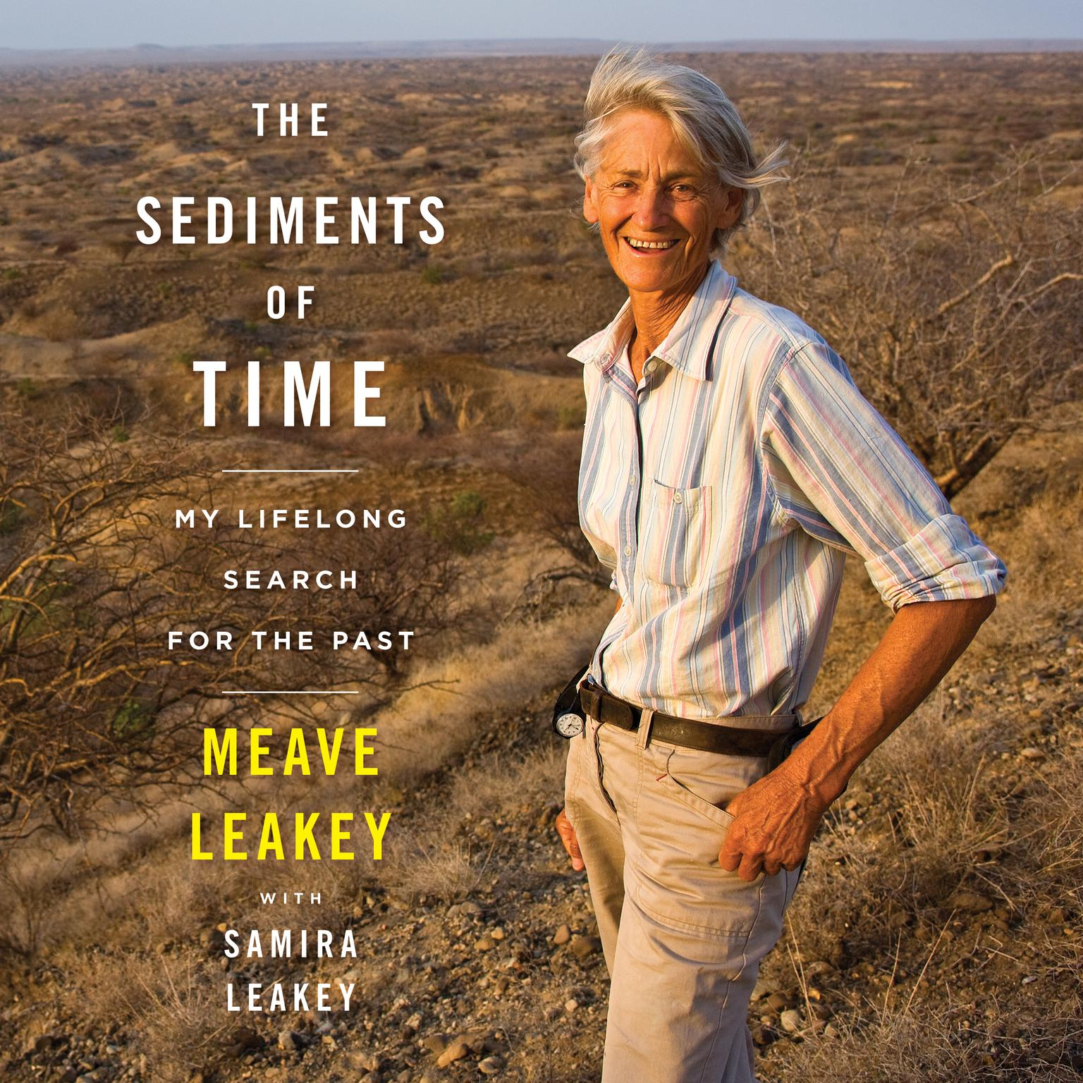 The Sediments of Time: My Lifelong Search for the Past Audiobook, by Meave Leakey