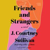 Friends and Strangers: A novel Audiobook, by J. Courtney Sullivan