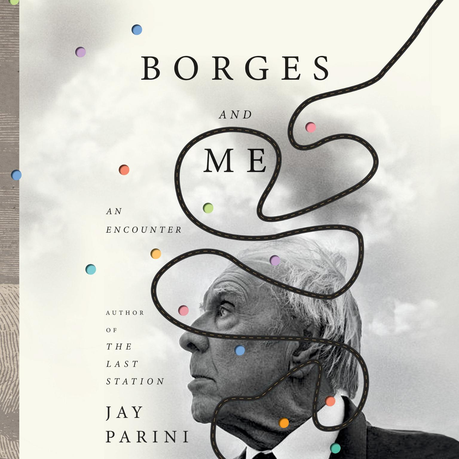 Borges and Me: An Encounter Audiobook, by Jay Parini