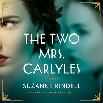 The Two Mrs. Carlyles Audiobook, by Suzanne Rindell