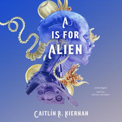 A Is for Alien Audiobook, by
