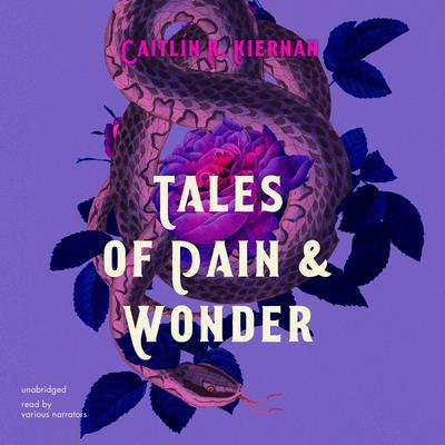 Tales of Pain and Wonder Audiobook, by Caitlín R. Kiernan