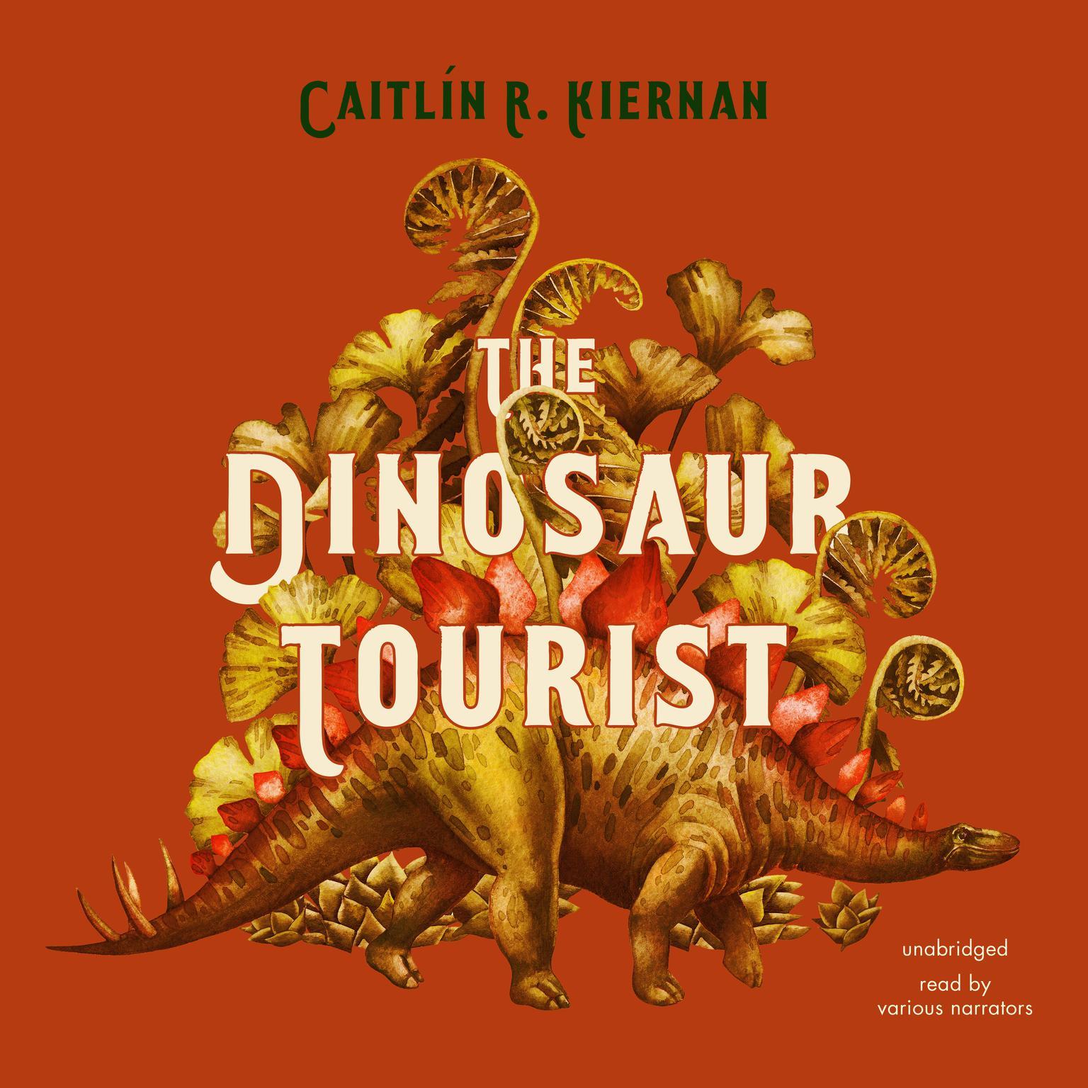 The Dinosaur Tourist Audiobook, by Caitlín R. Kiernan