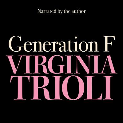 Generation F: Why We Still Struggle with Sex and Power Audiobook, by Virginia Trioli