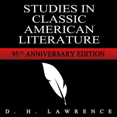 Studies in Classic American Literature Audiobook, by D. H. Lawrence