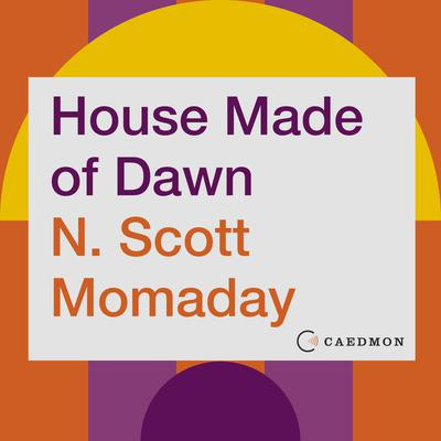 House Made of Dawn: A Novel Audiobook, by N. Scott Momaday