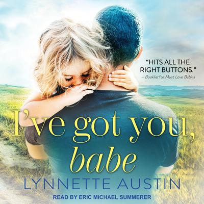I've Got You, Babe Audiobook, by Lynnette Austin