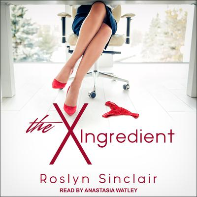 The X Ingredient Audiobook, by Roslyn Sinclair