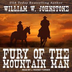 Fury of the Mountain Man Audiobook, by William W. Johnstone