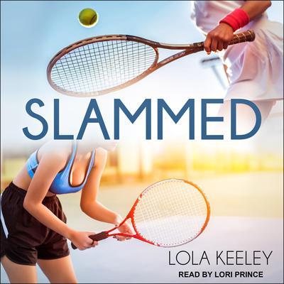 Slammed Audiobook, by Lola Keeley