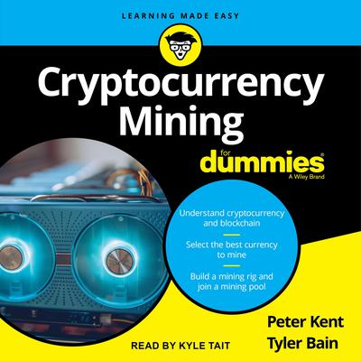 Cryptocurrency Mining for Dummies Audiobook, by Peter Kent
