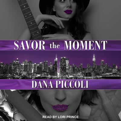 Savor the Moment Audiobook, by Dana Piccoli