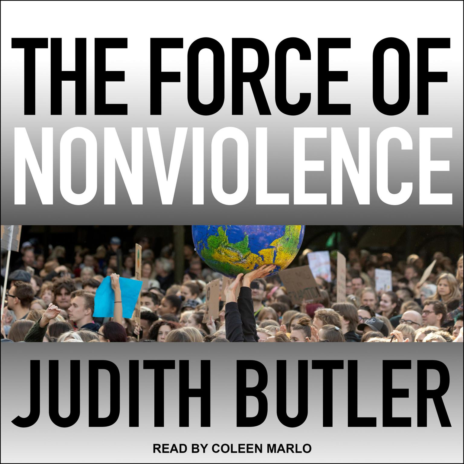 Printable The Force of Nonviolence: An Ethico-Political Bind Audiobook Cover Art
