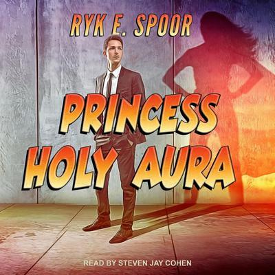 Princess Holy Aura Audiobook, by Ryk Spoor