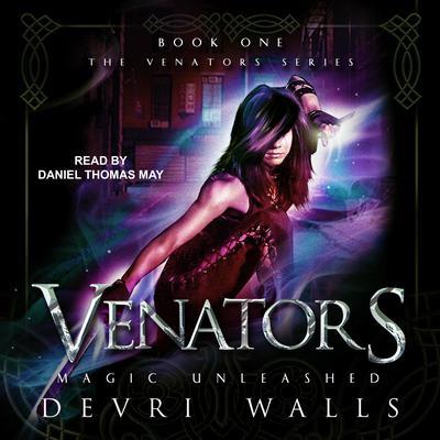Venators: Magic Unleashed Audiobook, by Devri Walls