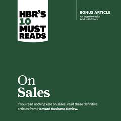 HBRs 10 Must Reads on Sales Audiobook, by Andris Zoltners, Harvard Business Review, James C. Anderson, Manish Goyal, Philip Kotler