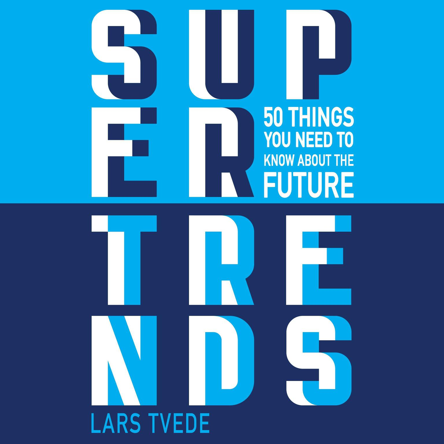 Printable Supertrends: 50 Things You Need to Know About the Future Audiobook Cover Art