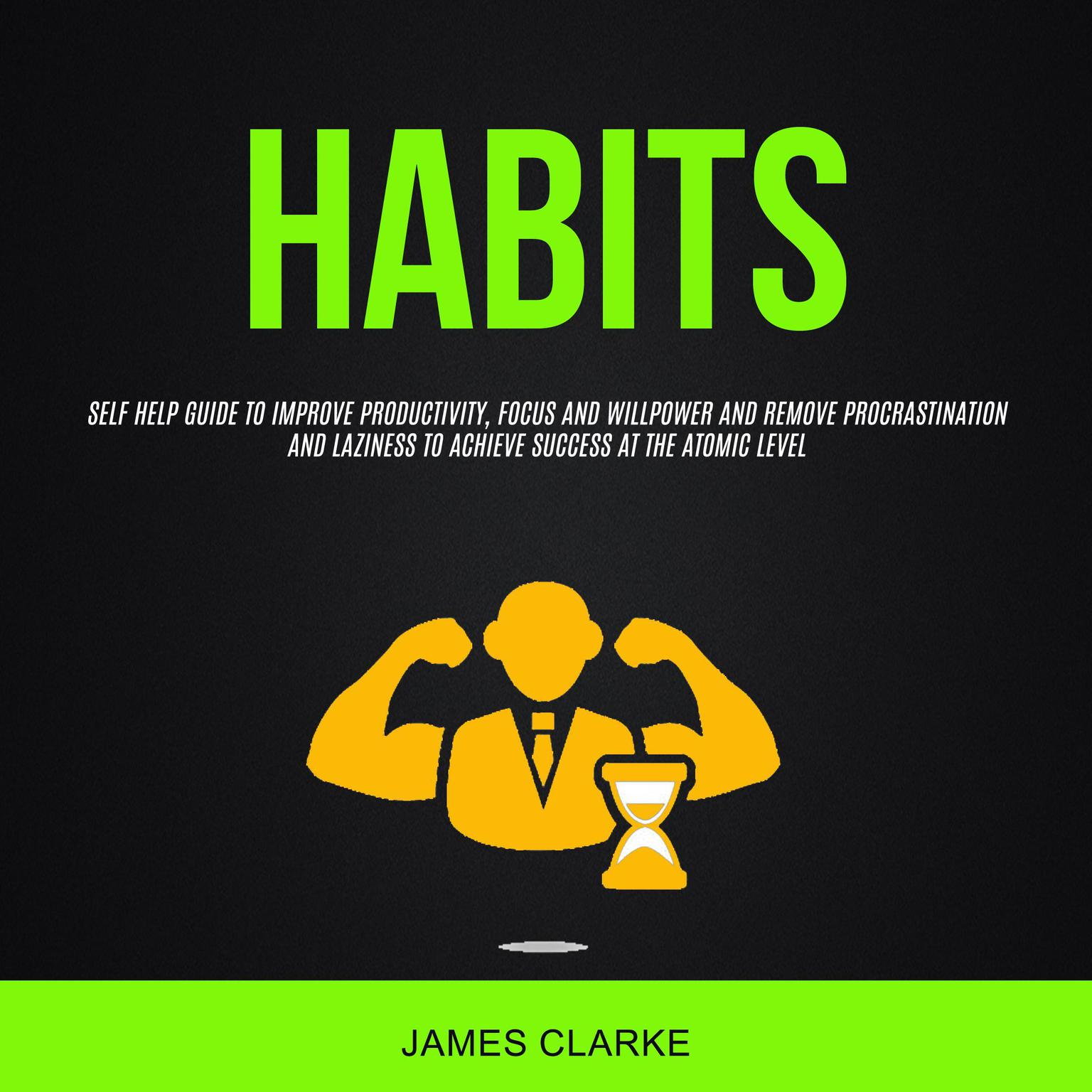 habits  self help guide to improve productivity  focus and