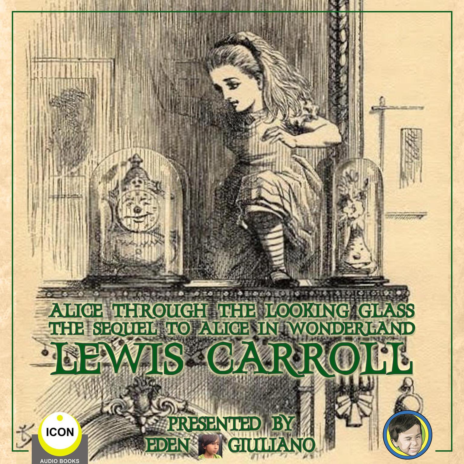 Alice Through The Looking Glass - The Sequel To Alice In Wonderland Audiobook, by Lewis Carroll