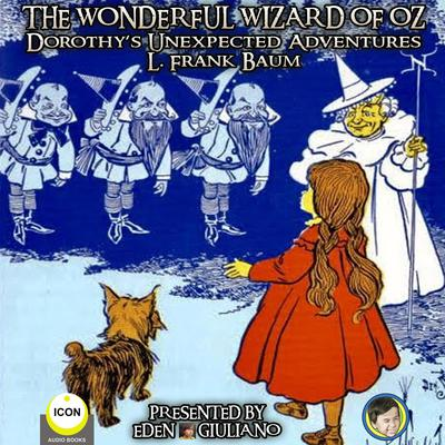 The Wonderful Wizard Of Oz - Dorothy's Unexpected Adventures Audiobook, by L. Frank Baum