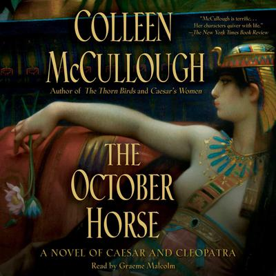 The October Horse: A Novel of Caesar and Cleopatra Audiobook, by