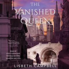 The Vanished Queen Audiobook, by Lisbeth Campbell