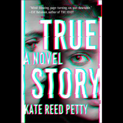 True Story: A Novel Audiobook, by Kate Reed Petty