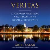 Veritas: A Harvard Professor, a Con Man and the Gospel of Jesus's Wife Audiobook, by Ariel Sabar