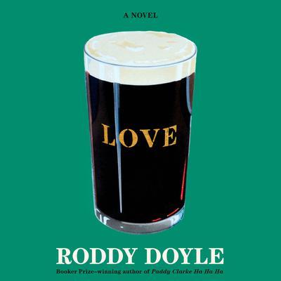 Love: A Novel Audiobook, by Roddy Doyle