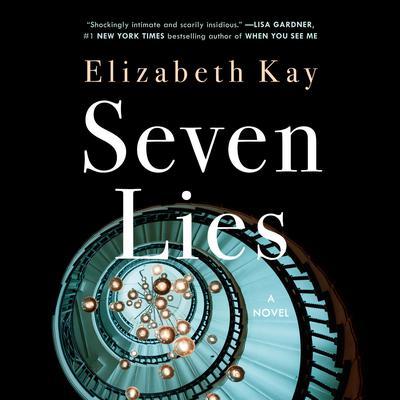 Seven Lies: A Novel Audiobook, by Elizabeth Kay