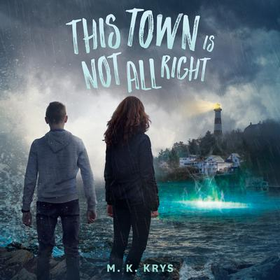 This Town Is Not All Right Audiobook, by M. K. Krys