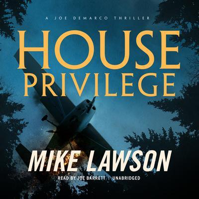 House Privilege : A Joe DeMarco Thriller Audiobook, by