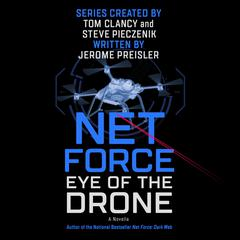 Net Force: Eye of the Drone: A Novella Audiobook, by Jerome Preisler, Steve Pieczenik, Tom Clancy