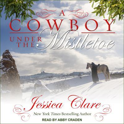 A Cowboy Under the Mistletoe Audiobook, by