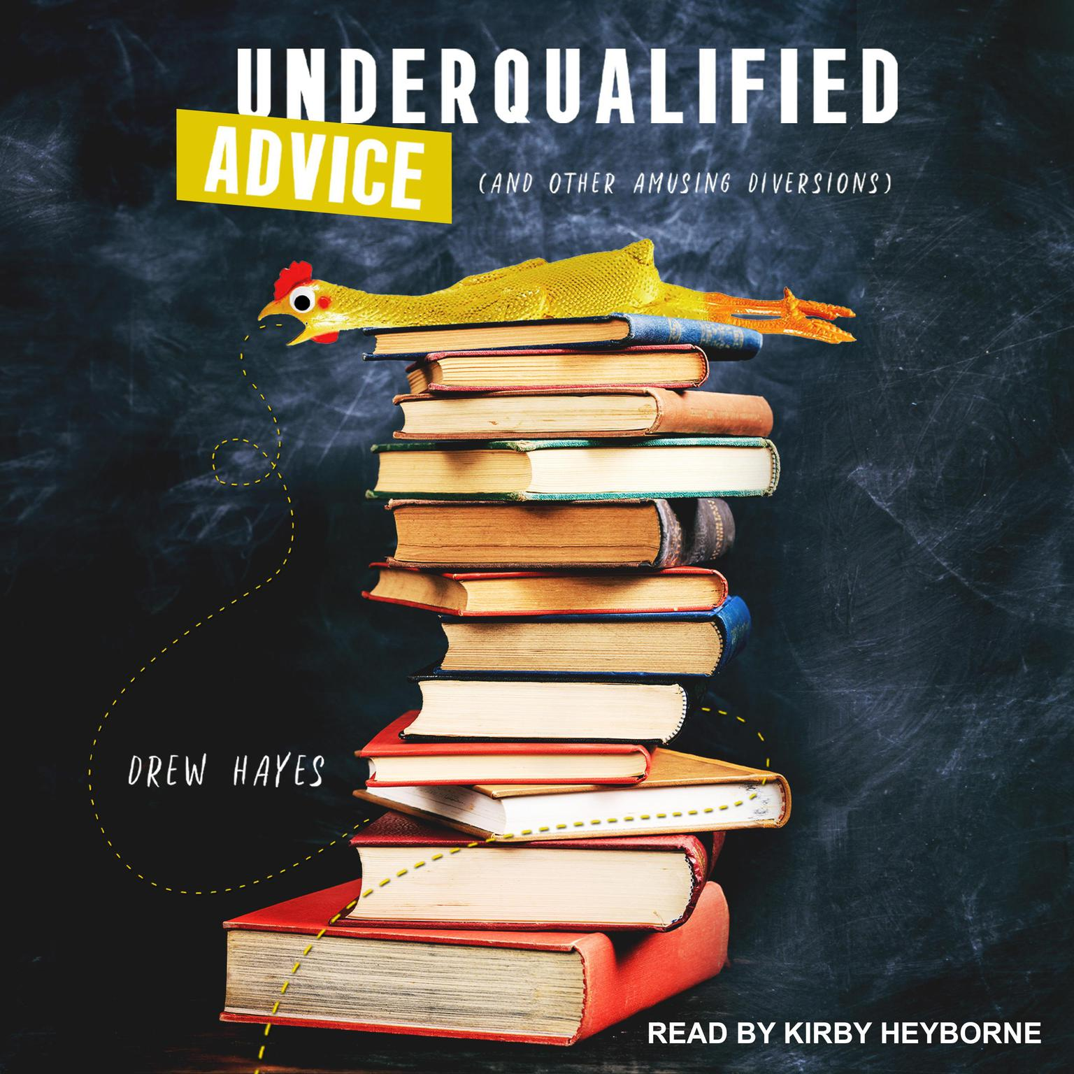 Printable Underqualified Advice: (and Other Amusing Diversions) Audiobook Cover Art