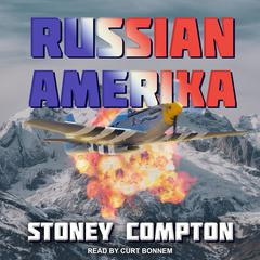 Russian Amerika Audiobook, by Stoney Compton