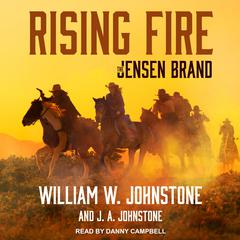 Rising Fire Audiobook, by J. A. Johnstone, William W. Johnstone