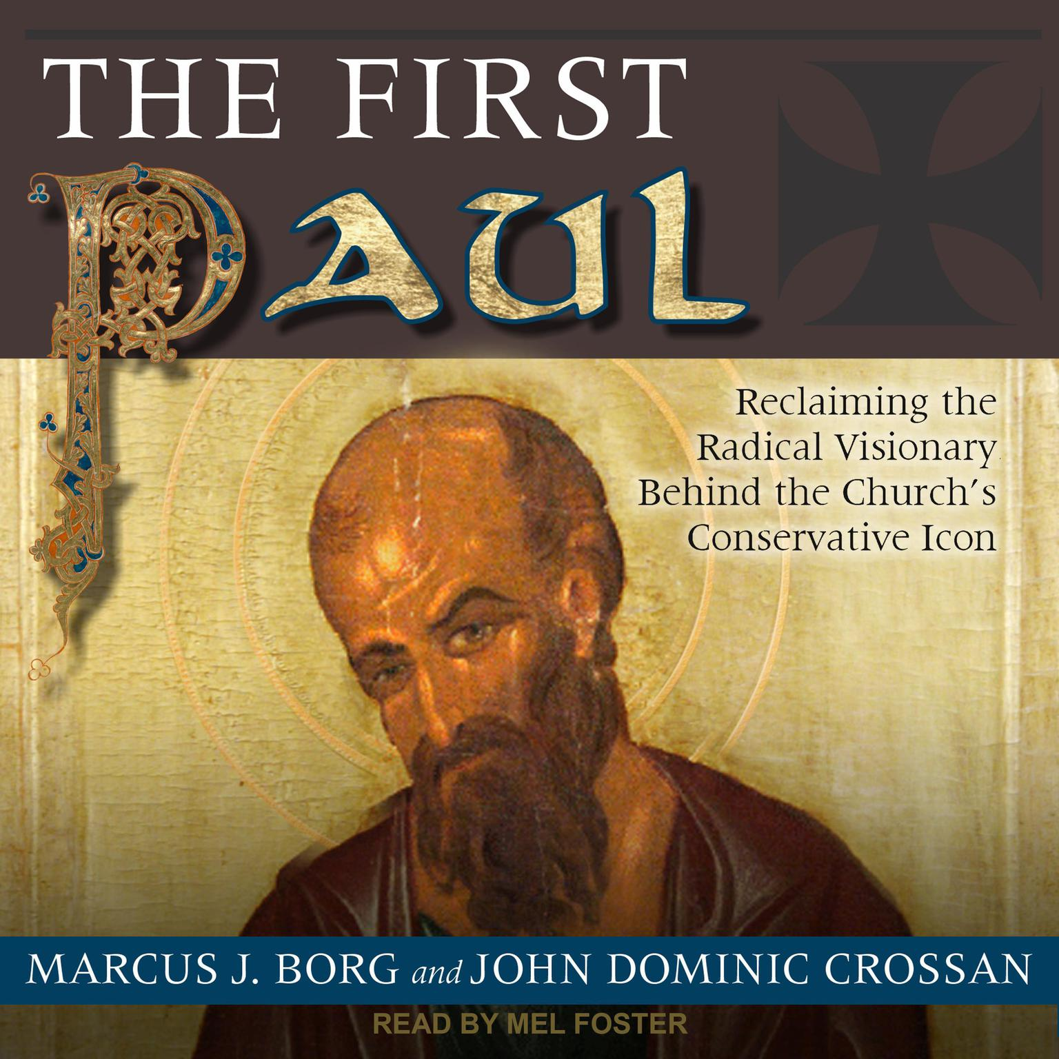 Printable The First Paul: Reclaiming the Radical Visionary Behind the Church's Conservative Icon Audiobook Cover Art