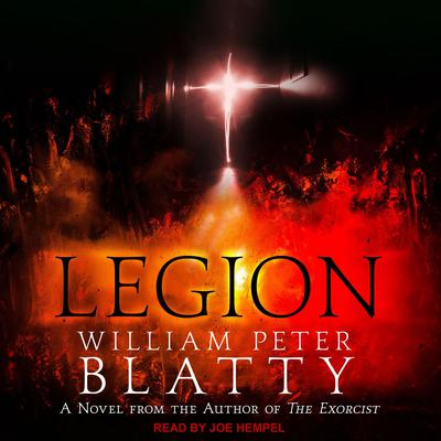 Legion: A Novel from the Author of The Exorcist Audiobook, by William Peter Blatty